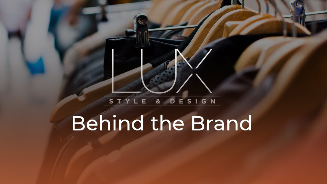 Behind the Brand: Lux Style & Design (Intern Edition)